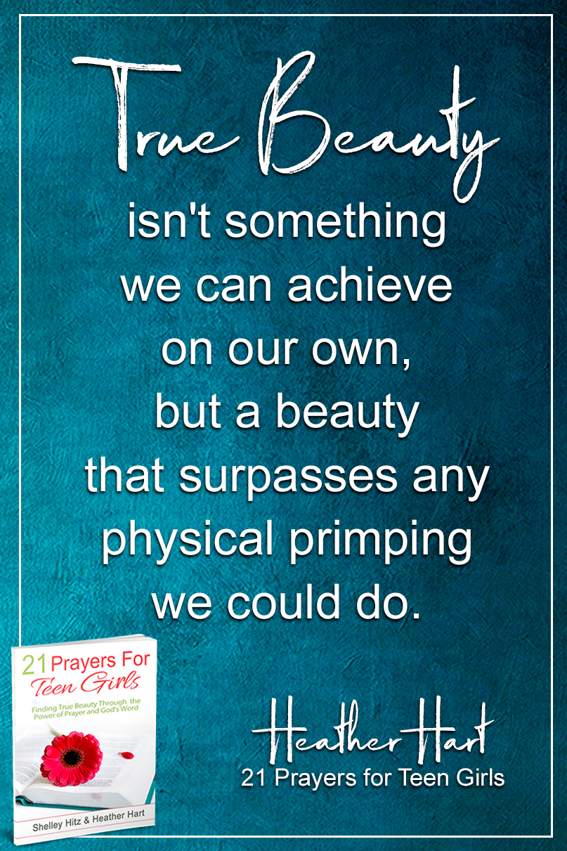 True beauty isn't something we can achieve on our own, but a beauty that surpasses any physical primping we could do.